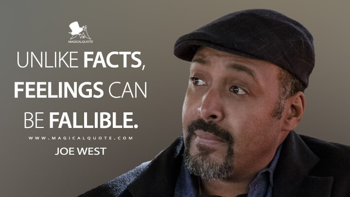 Unlike facts, feelings can be fallible. - Joe West (The Flash Quotes)