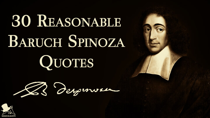 30 Reasonable Baruch Spinoza Quotes