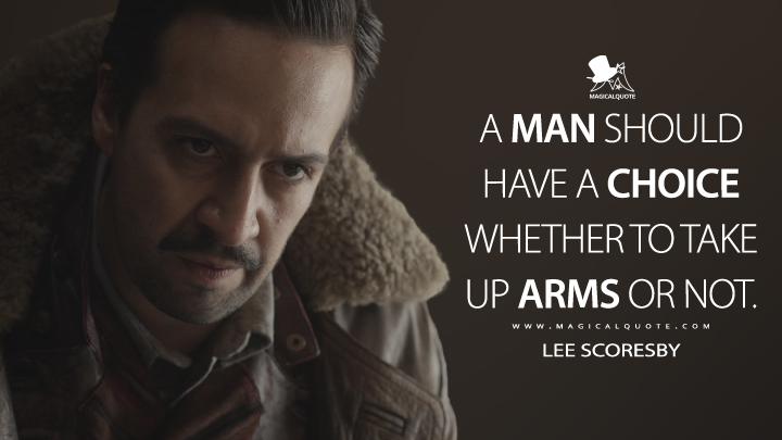 A man should have a choice whether to take up arms or not. - Lee Scoresby (His Dark Materials Quotes)