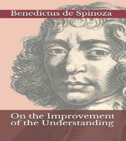 Baruch Spinoza - On the Improvement of the Understanding Quotes