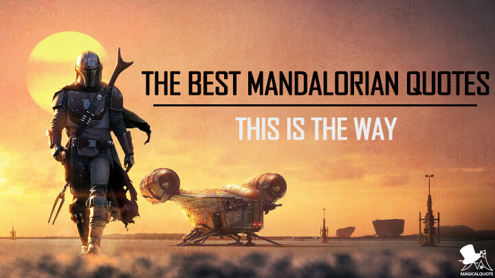 The Best Mandalorian Quotes: This is the Way