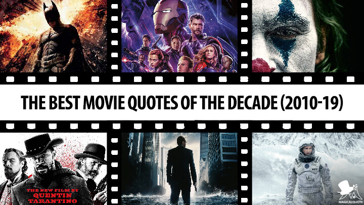 The Best Movie Quotes of the Decade (2010-19)
