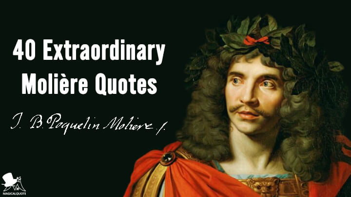 40 Extraordinary Molière Quotes