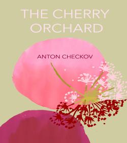 Anton Chekhov - The Cherry Orchard Quotes