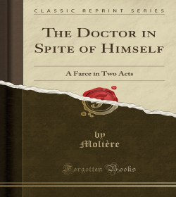 Molière - The Doctor in Spite of Himself Quotes