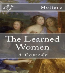 Molière - The Learned Ladies Quotes