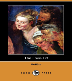 Molière - The Love-Tiff Quotes