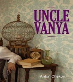 Anton Chekhov - Uncle Vanya Quotes