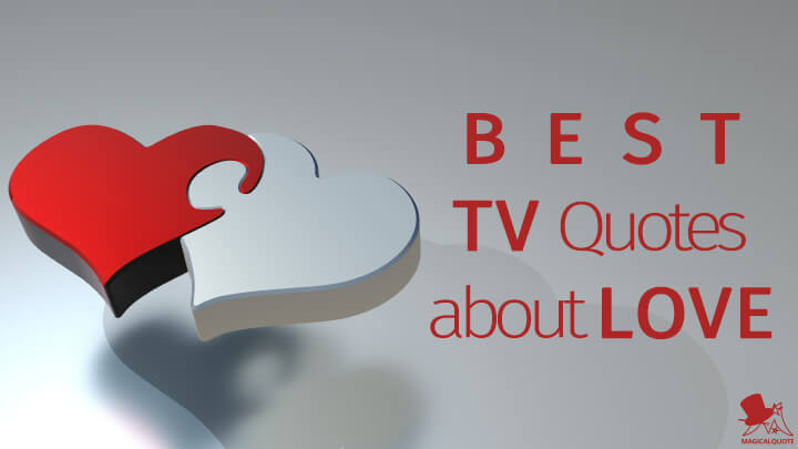 Best TV Quotes about Love