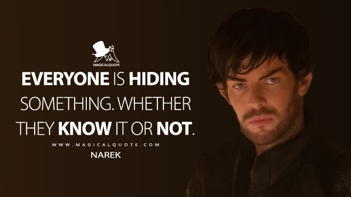 Everyone is hiding something. Whether they know it or not. - Narek (Star Trek: Picard Quotes)
