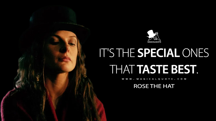 It's the special ones that taste best. - Rose the Hat (Doctor Sleep Quotes)