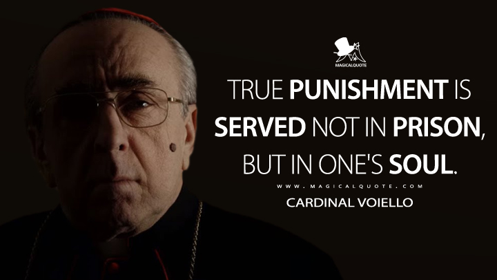 True punishment is served not in prison, but in one's soul. - Cardinal Voiello (The New Pope Quotes)