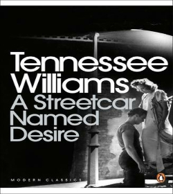 Tennessee Williams - A Streetcar Named Desire Quotes