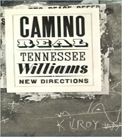 Tennessee Williams - Camino Real Quotes