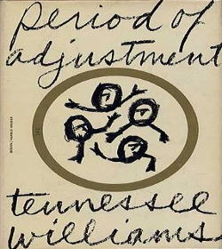 Tennessee Williams - Period of Adjustment Quotes