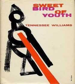 Tennessee Williams - Sweet Bird of Youth Quotes