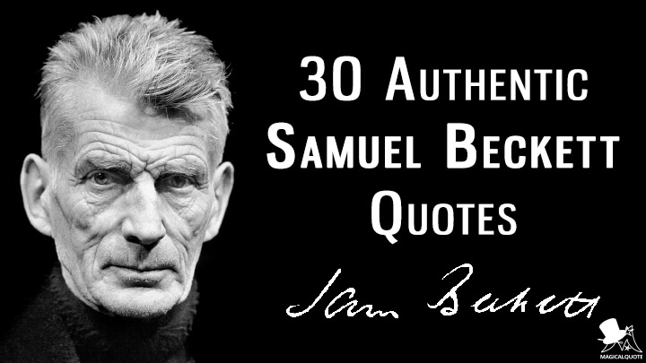 30 Authentic Samuel Beckett Quotes