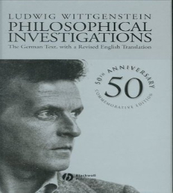 Ludwig Wittgenstein - Philosophical Investigations Quotes