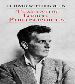Ludwig Wittgenstein - Tractatus Logico-Philosophicus Quotes