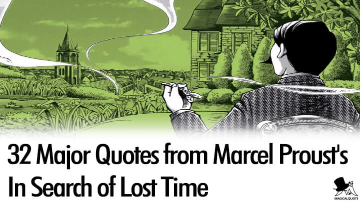 32 Major Quotes from Marcel Proust's In Search of Lost Time