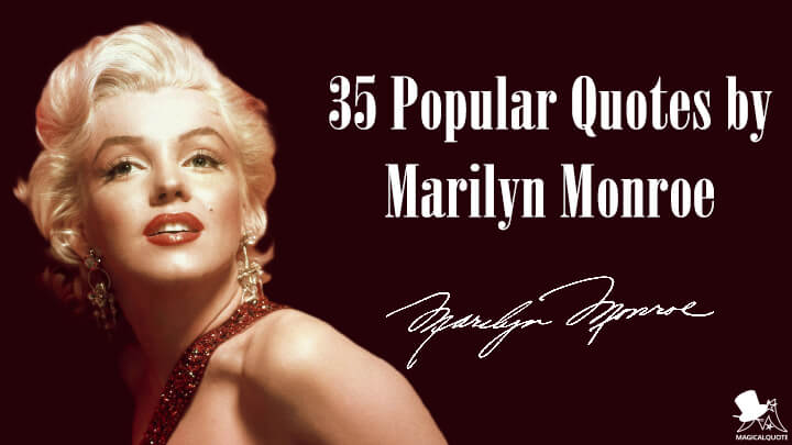 35 Popular Quotes by Marilyn Monroe