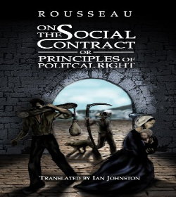 Jean-Jacques Rousseau -The Social Contract, or Principles of Political Right Quotes