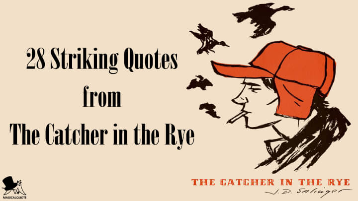 28 Striking Quotes from The Catcher in the Rye