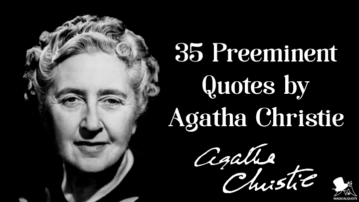 35 Preeminent Quotes by Agatha Christie