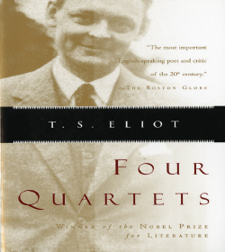 T. S. Eliot - Four Quartets Quotes
