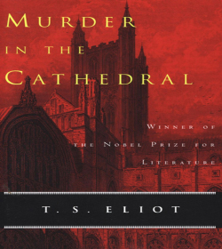 T. S. Eliot - Murder in the Cathedral Quotes