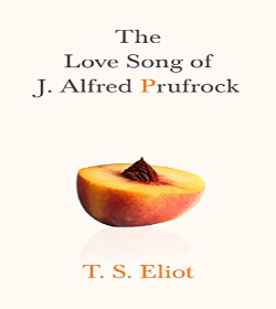 T. S. Eliot - The Love Song of J. Alfred Prufrock Quotes