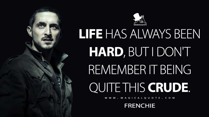 Life has always been hard, but I don't remember it being quite this crude. - Frenchie (The Boys Quotes)