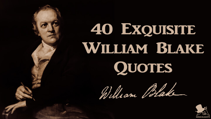 40 Exquisite William Blake Quotes