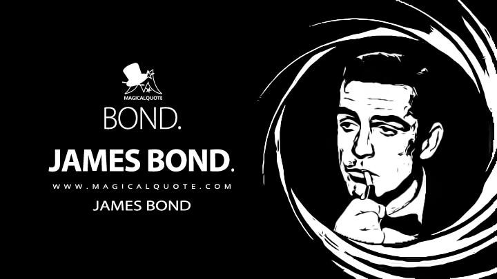 Bond. James Bond. - James Bond (Dr. No Quotes)