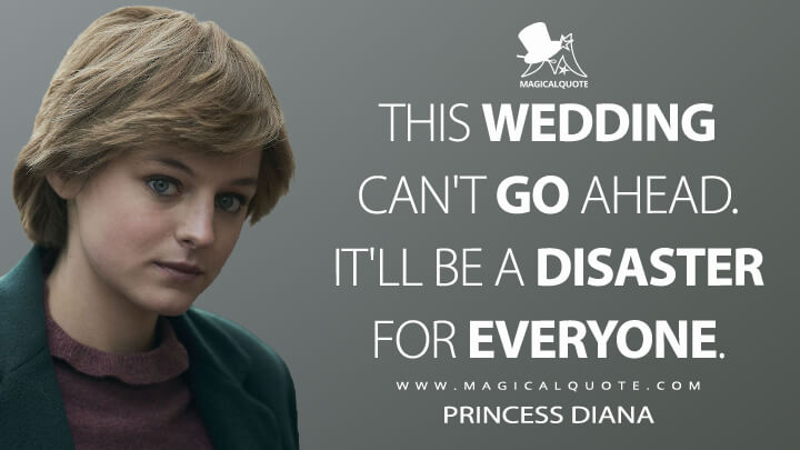 This wedding can't go ahead. It'll be a disaster for everyone. - Princess Diana (The Crown Quotes)