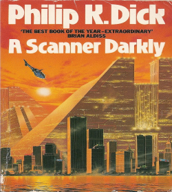 Philip K. Dick - A Scanner Darkly Quotes
