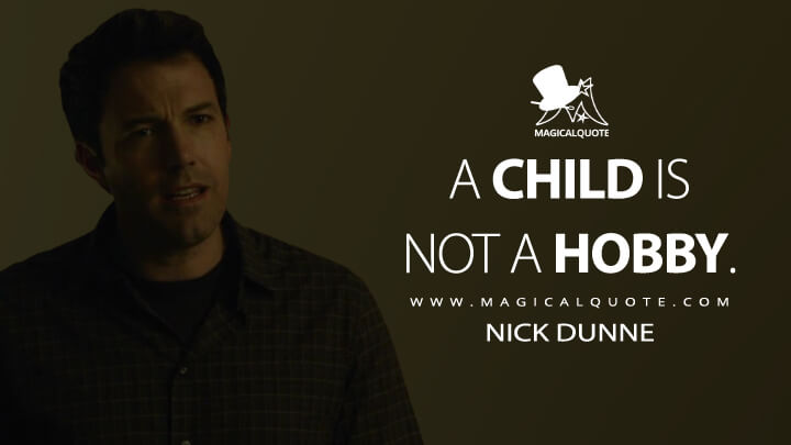 A child is not a hobby. - Nick Dunne (Gone Girl Quotes)