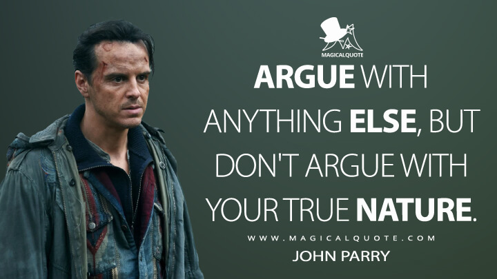 Argue with anything else, but don't argue with your true nature. - John Parry (His Dark Materials Quotes)