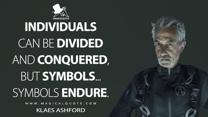 Individuals can be divided and conquered, but symbols... Symbols endure. - Klaes Ashford (The Expanse Quotes)