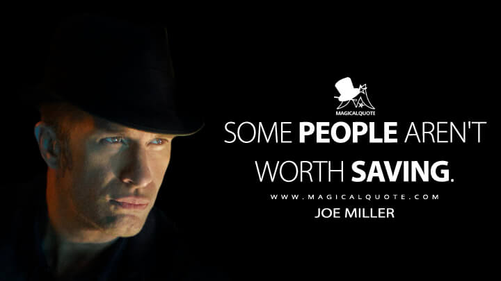 Some people aren't worth saving. - Joe Miller (The Expanse Quotes)