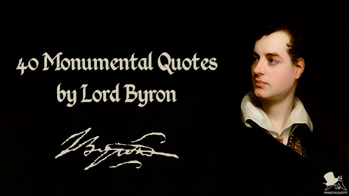 40 Monumental Quotes by Lord Byron