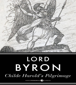 Lord Byron - Childe Harold's Pilgrimage Quotes