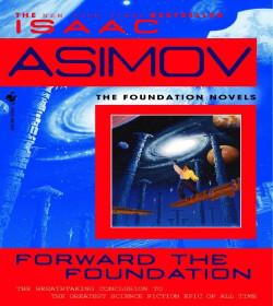 Isaac Asimov - Forward the Foundation Quotes