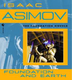 Isaac Asimov - Foundation and Earth Quotes
