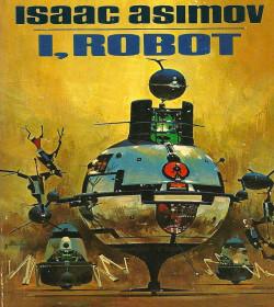 Isaac Asimov - I, Robot Quotes