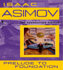 Isaac Asimov - Prelude to Foundation Quotes