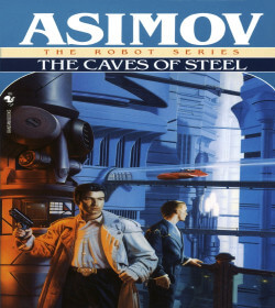 Isaac Asimov - The Caves of Steel Quotes