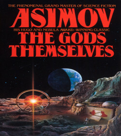 Isaac Asimov - The Gods Themselves Quotes