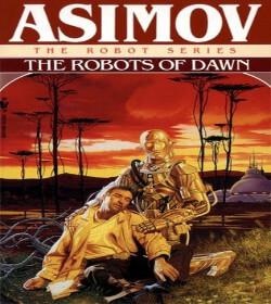 Isaac Asimov - The Robots of Dawn Quotes