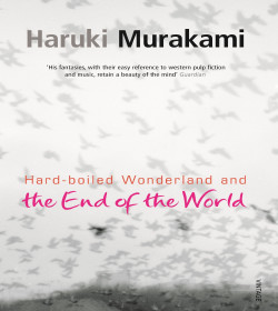 Haruki Murakami - Hard-Boiled Wonderland and the End of the World Quotes